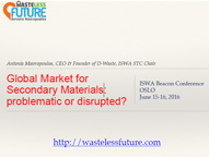 Global recycling markets: problematic or disrupted?